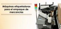 máquinas etiquetadoras para el empaque de mercancías